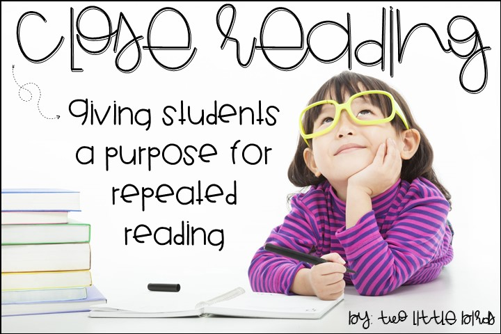 Close Reading: Giving Students a Purpose for Repeated Reading