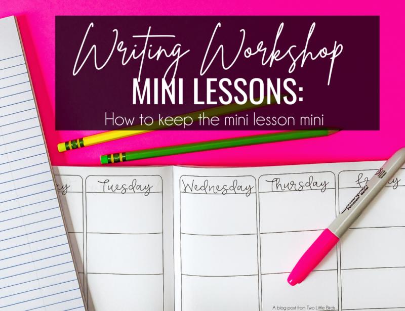 Writing Workshop Mini-Lessons: How to Keep the Mini-Lesson Mini