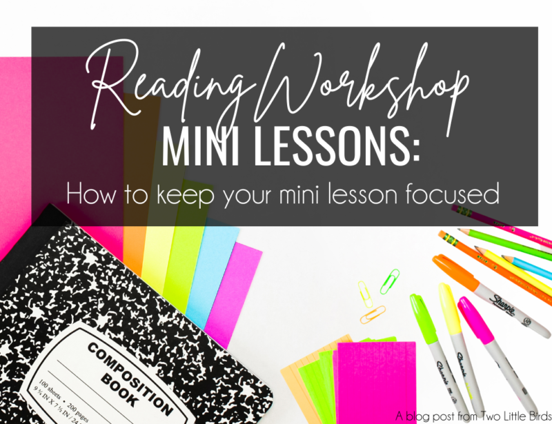 Reading Workshop: How to Keep Your Mini Lesson Focused
