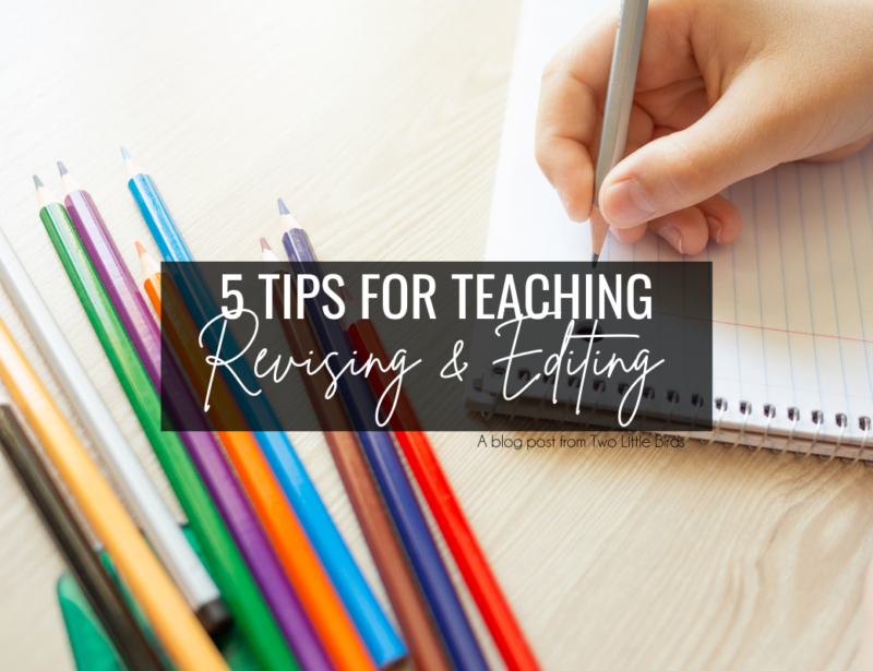 5 Tips for Teaching Students How To Revise and Edit Writing
