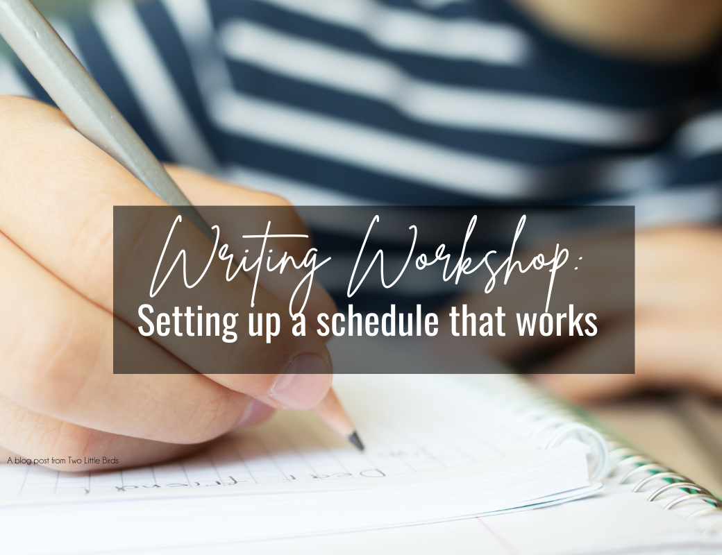 Writing Workshop: How to Set Up a Schedule That Works