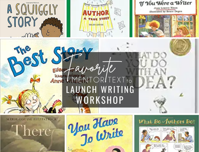 Launching Writing Workshop: 8 Favorite Mentor Text for Writing Routines
