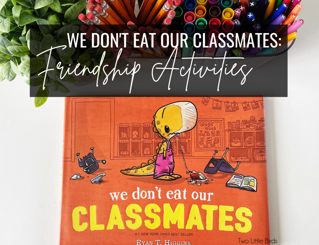 We Don't Eat Our Classmates: Friendship Activities
