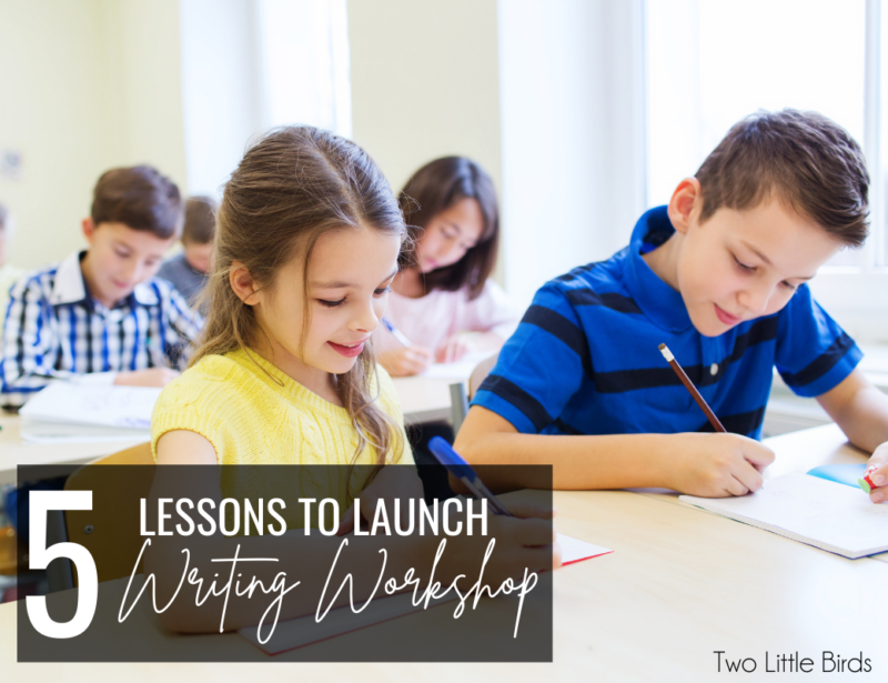 Launching Writing Workshop: 5 Lessons to Launch Writing