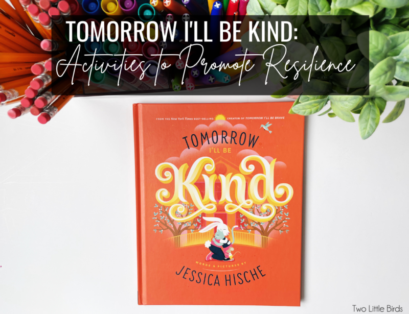 Tomorrow I'll Be Kind: Favorite Activities to Promote Resilience